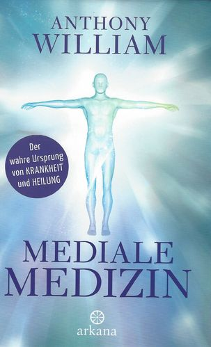 Mediale Medizin / Anthony William / Buch