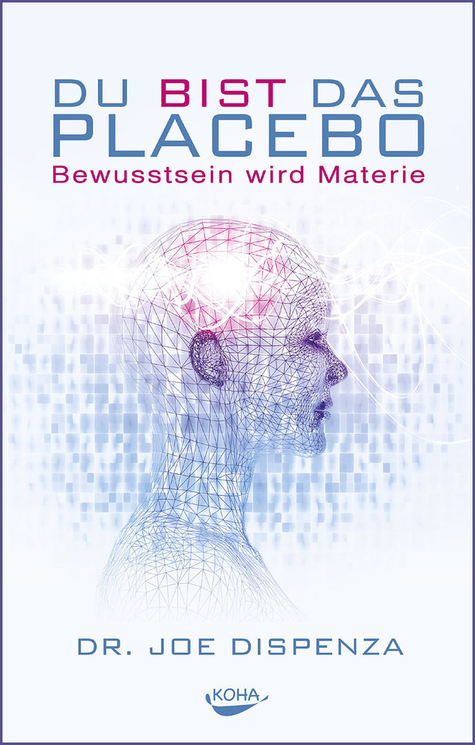 Du bist das Placebo / Dr. Joe Dispenza / Buch